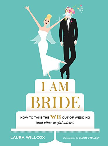 Download PDF I AM BRIDE - How to Take the WE Out of Wedding