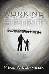 Working in the Realms of Spirit: A True Story about Poltergeists and Haunted Houses in the 20th Century