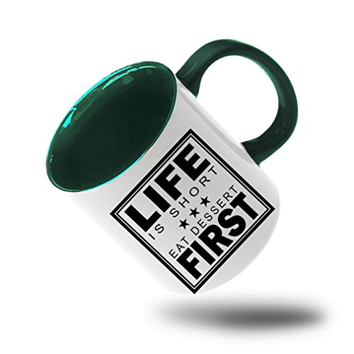 Style In Print Life Is Short Eat Dessert First Coffee Tea Colored Inside And Handle Mug White/Green ()