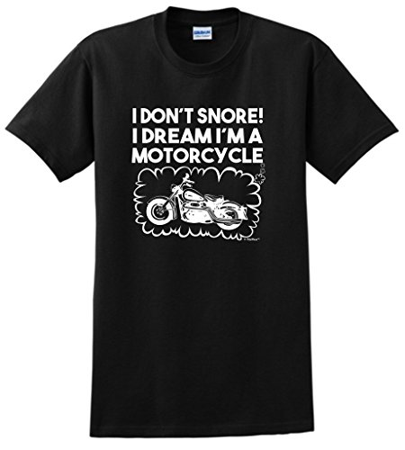 ThisWear Don't Snore I Dream I'm a Motorcycle Biker Funny T-Shirt XL Black