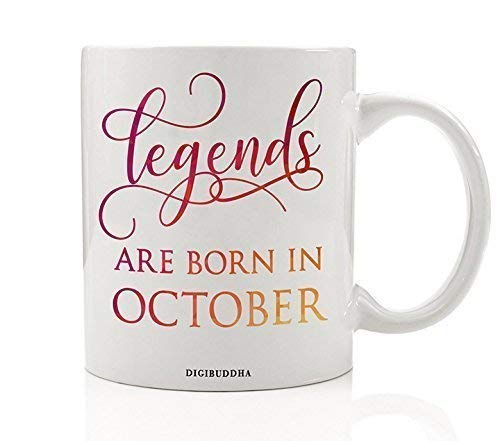 Legends Are Born In October Coffee Mug Birth Month Quote Most Fabulous People Autumn Birthday Gift Idea Funny Bday Christmas Present Friends Family Coworkers 11oz Ceramic Tea Cup by Digibuddha DM0349]()