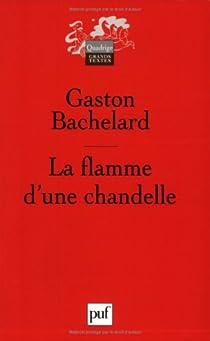La Flamme d'une chandelle par Bachelard