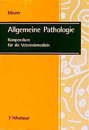 Allgemeine Pathologie: Kompendium für die Veterinärmedzin