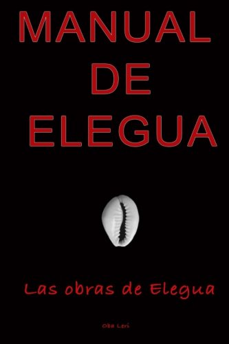 Manual De Elegua (Spanish Edition) [Oba Leri Mr] (Tapa Blanda)