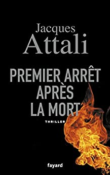 Premier arrêt après la mort (Littérature Française) (French Edition) by [Attali, Jacques]
