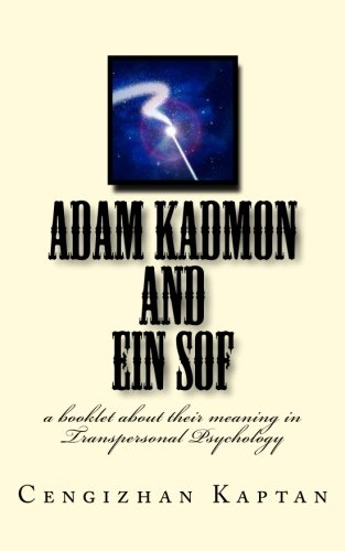 Adam Kadmon and Ein Sof: A booklet about their meaning in the field of Transpersonal Psychology