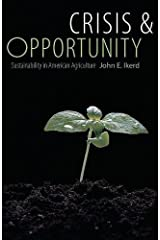Crisis and Opportunity: Sustainability in American Agriculture (Our Sustainable Future)