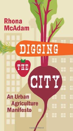 Digging the City: An Urban Agriculture Manifesto (Manifestos)