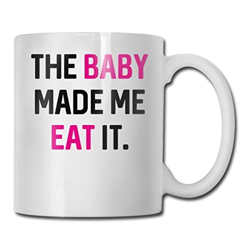 Riokk Az The Baby Made Me Eat It 11oz Coffee Mugs Funny Cup Tea Cup Birthday -