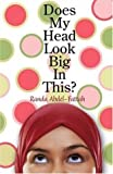 Does My Head Look Big in This? by Abdel-Fattah, Randa Published by Marion Lloyd Books (2006)