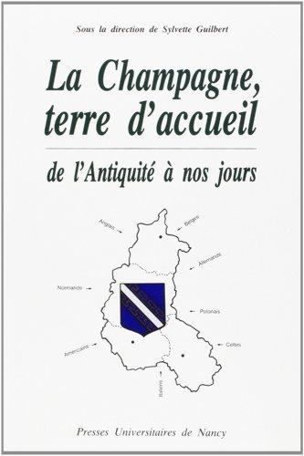 La Champagne, terre d'accueil: De l'Antiquité à nos jours : [colloque] (French Edition)