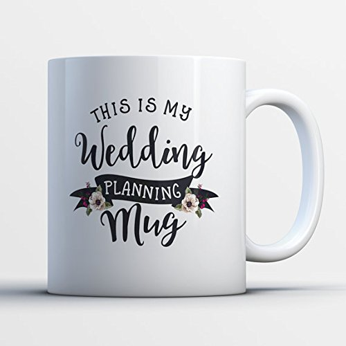 My Wedding Planning Mug - Wedding Planning Gift - Bridal Mug - Engagement Party Gift - Gift for Bride - Newly Engaged Gift - Bridal Shower