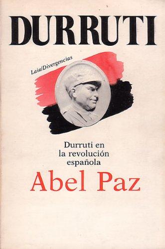 DURRUTI EN LA REVOLUCION ESPAÑOLA: Amazon.es: PAZ, Abel: Libros