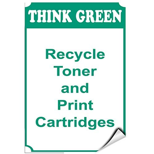Think Green Recycle Toner and Print Cartridges Hazard Sign Warning Stickers Lable Decal Safety Signs and Stickers Vinyl for House Van Property Car Window 7 Inches X 10 Inches
