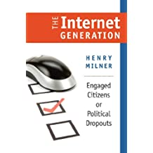 The Internet Generation (Civil Society: Historical and Contemporary Perspectives)