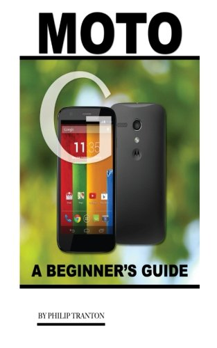 Download Moto G: A Beginner's Guide PDF
