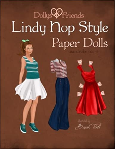 Dollys and Friends Lindy Hop Style Paper Dolls: Wardrobe No: 4: Volume 4
