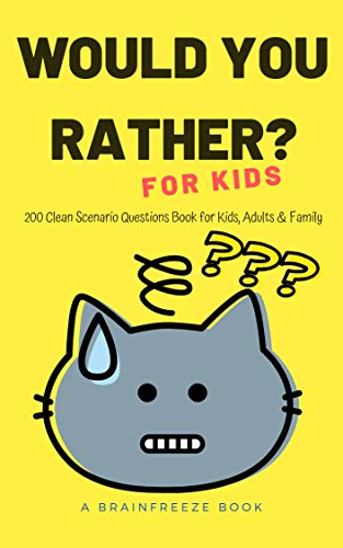 Would You Rather Book for Kids: 200 Clean Scenario Questions Book for Kids, Adults & Family - The Ultimate Would You Rather Challenge Book for Kids (Funny, Thoughtful & Wacky Questions!) (Funny Christmas Jokes For Adults One Liners)