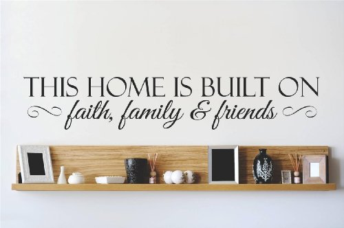 Top Selling Decals - Prices Reduced : THIS Home Living Room Bedroom IS BUILT ON faith, family & friends Quote Home Living Room Bedroom Decor - Vinyl Wall Sticker - 22 Colors Available Size : 10 Inches X 40 Inches by Design with Vinyl
