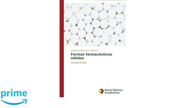 Formas farmacêuticas sólidas: Comprimidos (Portuguese Edition): Janaina Cecília Oliveira Villanova: 9783639743296: Amazon.com: Books