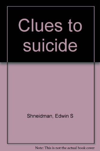 Clues to Suicide by Norman L Scheidman (ed) (Hardcover)