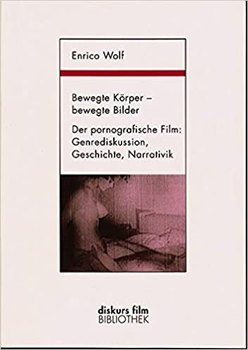 Bewegte Körper - bewegte Bilder: Der pornografische Film ...
