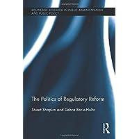 The Politics of Regulatory Reform