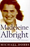 The definitive biography of one of the most admired women in America.She was born Maria Jana Korbelova in Prague just before the outbreak of World War II, the first child of Czech Jewish parents. Almost sixty years later Madeleine Korbel Albright was...