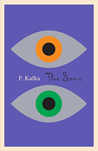 The Sons: The Judgment, The Stoker, The Metamorphosis, and Letter to His Father (The Schocken Kafka Library)