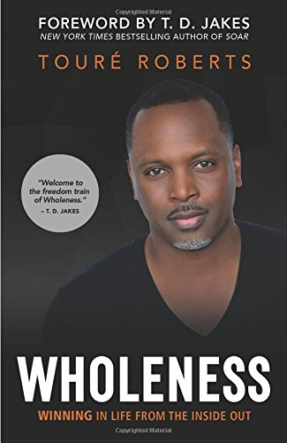 Wholeness: Winning in Life from the Inside Out cover