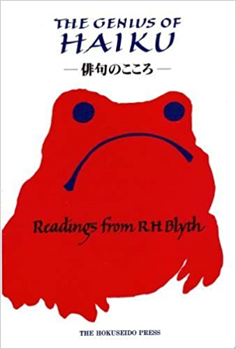 Genius of Haiku : Readings from R. H. Blyth on Poetry, Life, and Zen by R. H. Blyth (1997-08-02)