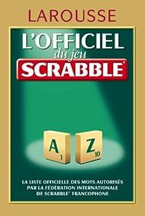 L'officiel du jeu Scrabble par Larousse