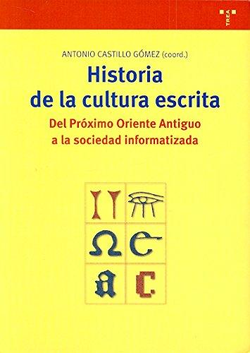 Historia de la cultura escrita (Biblioteconomía y Administración Cultural) Tapa blanda – 1 abr 2002 Antonio Castillo Gómez Ediciones Trea S.L. 8497040082