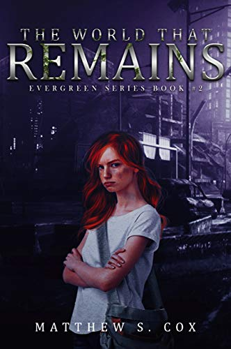 The World That Remains (Evergreen Book 2) by [Cox, Matthew S.]