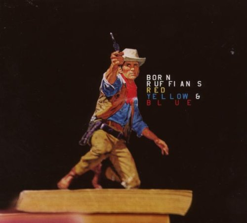 Born Ruffians - Red, Yellow & Blue - Zortam Music