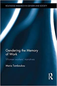 Book Gendering the Memory of Work: Women Workers' Narratives (Routledge Research in Gender and Society)