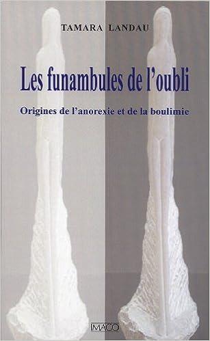 Livres gratuits Les funambules de l'oubli : Origines de l'anorexie et de la boulimie pdf