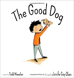 the good dog todd kessler jennifer gray olson 9780989808507