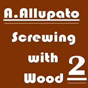 Screwing with Wood 2 Audiobook