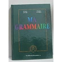 Ma grammaire (Collection Réussite)