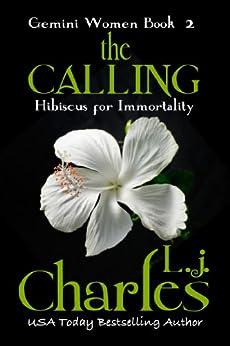 The Calling (Book 2 - Romantic Suspense): The Gemini Women Trilogy by [Charles, L. j.]