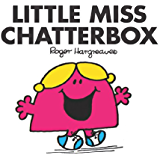 Little Miss Chatterbox (Mr. Men and Little Miss Book 13)