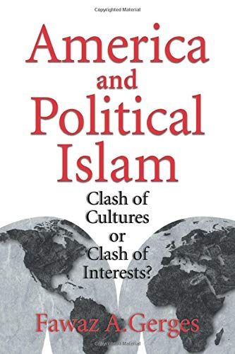 America and Political Islam: Clash of Cultures or Clash of Interests?