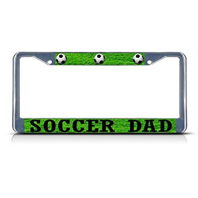 SOCCER DAD FATHER'S DAY Heavy Duty Chrome Metal License Plate Frame Tag Border