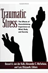 Traumatic Stress: The Effects of Overwhelming Experience on Mind, Body, and Society Paperback