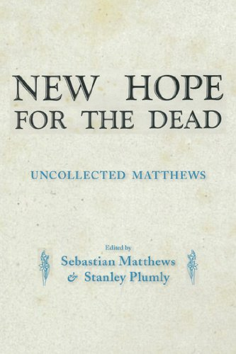 Download New Hope for the Dead: Uncollected William Matthews pdf epub