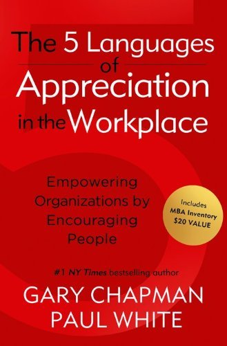 The 5 Languages of Appreciation in the Workplace - 4