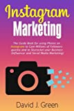 Instagram Marketing: The Guide Book for Using Photos on Instagram to Gain...