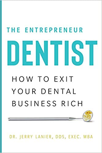 The Entrepreneur Dentist: How to Exit ...
