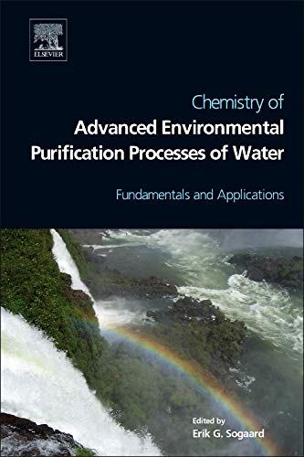 (Chemistry of Advanced Environmental Purification Processes of Water: Fundamentals and Applications)